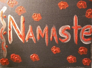 """Namaste"" 8"" x 10"" acrylic on canvas. 2014 It's about the intention as much as the words."
